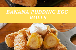 Easy Best Banana Pudding Egg Rolls Delicious
