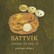 Jyoti's Pages: Sattvik Foods of India by Anupama Shukla