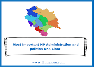Most Important HP Administration and politics One Liner