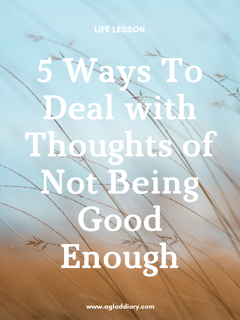5 Ways To Deal with Thoughts of Not Being Good Enough