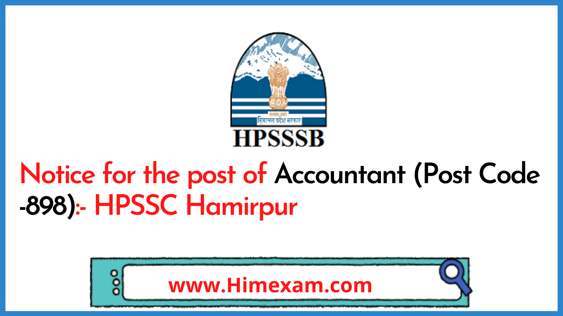 Notice for the post of Accountant (Post Code -898):- HPSSC Hamirpur