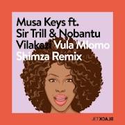 Musa Keys & Shimza – Vula Mlomo (Shimza Remix) [feat. Sir Trill & Nobantu Vilakazi)