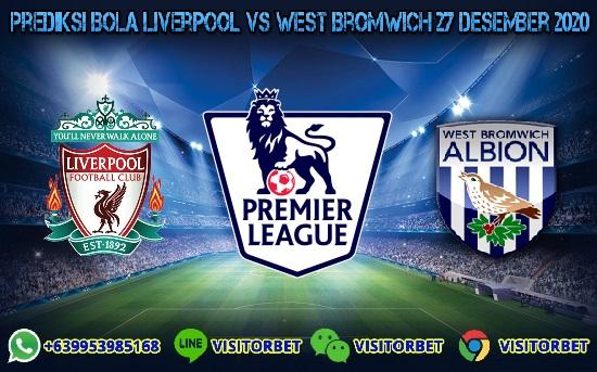 Prediksi Skor Liverpool Vs West Bromwich 27 Desember 2020
