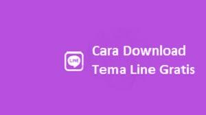 Cara Download Tema LINE Gratis