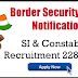 BSF SI and Constable Recruitment 228 Posts Apply Now