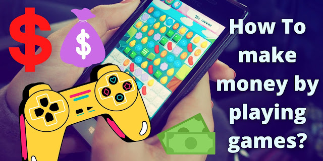 How You Can Earn Money From Games