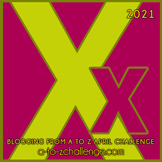 #AtoZChallenge 2021 April Blogging from A to Z Challenge letter X