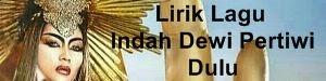 Lirik Lagu Indah Dewi Pertiwi - Dulu