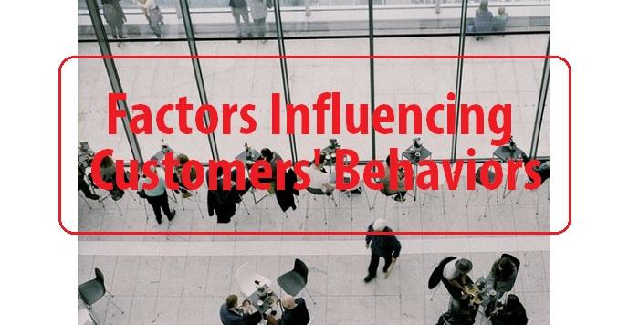 Factors influencing customers behaviors