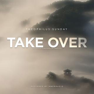 Theophilus Sunday, Take Over