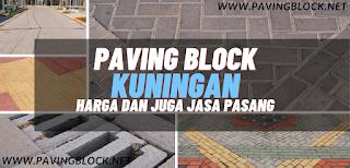 Paving Block Kuningan Harga Pabrik Serta Supplier dan Juga Jasa Pemasangan Conblock