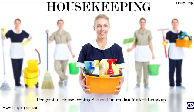 pengertian housekeeping, housekeeping adalah, apa itu housekeeping, artinya housekeeping apa, definisi housekeeping, materi housekeeping, housekeeping artinya?, pengertian housekeeping department, Apa yang dimaksud dengan departemen housekeeping?, ruang lingkup housekeeping, fungsi housekeeping, tujuan housekeeping, peranan housekeeping, tugas dan fungsi housekeeping, tugas dan tanggung jawab housekeeping,  tugas dan tanggung jawab housekeeping department,  Apa saja tugas housekeeping hotel? uraian tugas housekeeping hotel, tugas dari housekeeping, tugas dan tanggung jawab departemen housekeeping, tugas seorang housekeeping, bagian-bagian housekeeping, section-section housekeeping, section housekeeping, seksi-seksi housekeeping department, section yang ada di housekeeping, struktur organisasi housekeeping, strukutur departemen housekeeping,