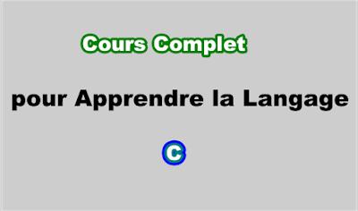Cours Complet pour Apprendre la Langage C