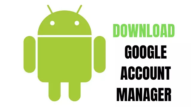 Google Account Manager APK All Versions Direct  Download , google account manager , What is the Google account manager?, How do I add Google manager to my android?, How do I bypass a Gmail account?, How do I download my Google account?, How do I bypass Google phone verification?, How do I sign into Google account without phone verification?, How can I open my Gmail account without verification?,