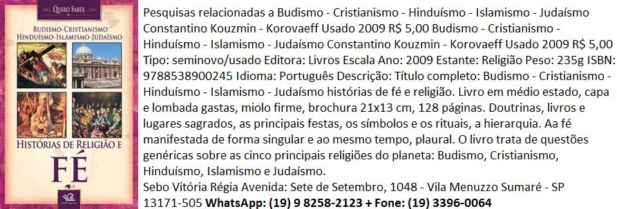 a0c0f2df8a927  Livro  Budismo - Cristianismo - Hinduísmo - Islamismo - Judaísmo  Constantino Kouzmin - Korovaeff Usado 2009 R  5,00