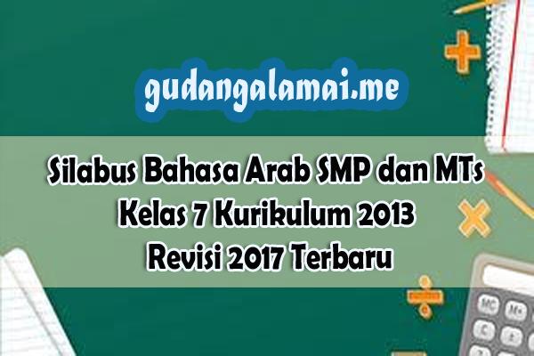Silabus Bahasa Arab SMP dan MTs Kelas 7 Kurikulum 2013 Revisi 2017 Terbaru