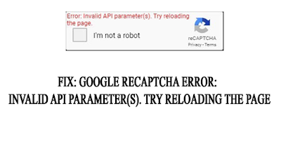 Fix reCaptcha Error Invalid API parameters-Try reloading the page