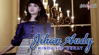 Jihan Audy - Rindu Itu Berat