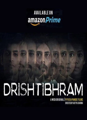 Drishtibhram 2019 ORG Hindi S01 Complete Web Series HDRip 720p 1.5GB ESubs