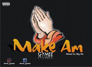 [Music] Gymee - Make Am