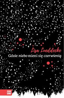 Lisa Lueddecke. Gdzie niebo mieni się czerwienią.