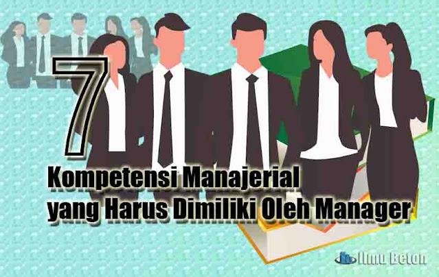 7 Kompetensi Manajerial yang Harus Dimiliki Oleh Manager