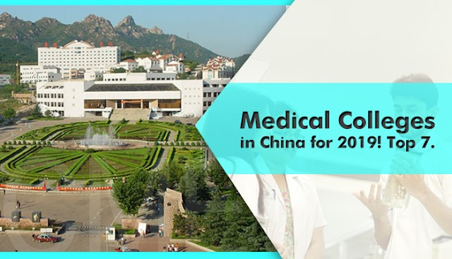 Medical Colleges in China for 2019! Top 7