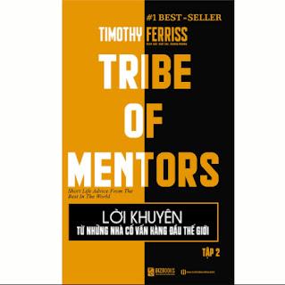Lời Khuyên Từ Những Nhà Cố Vấn Hàng Đầu Thế Giới – Tribe Of Mentors (Tập 2) ebook PDF EPUB AWZ3 PRC MOBI