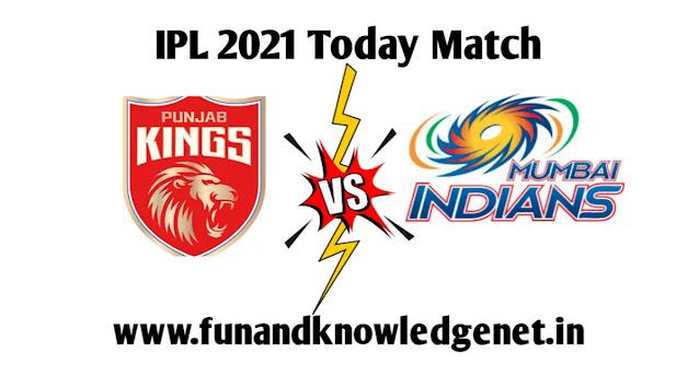 23 April 2021 IPL Match PBKS vs MI - 23 अप्रैल आईपीएल मैच 2021 पंजाब किंग्स और मुंबई इंडियंस