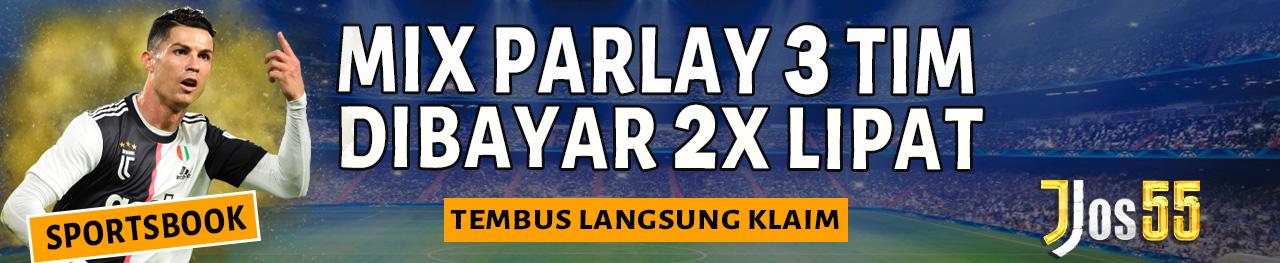 Event Mix Parlay Tembus 3 Tim Dibayar 2x Lipat
