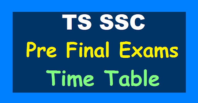 ts ssc pre final exams time table 2019,telangana ssc 2019 pre final exams time table,10th class ssc pre final exams time table,ts ssc exams time table