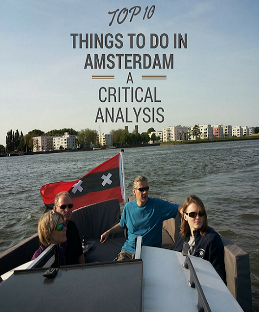 All-time Top 10 Things to do in Amsterdam: a critical look