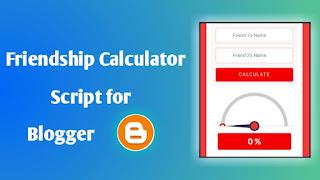 Friendship Calculator Script for Blogger, Create Friendship Calculator in Blogger