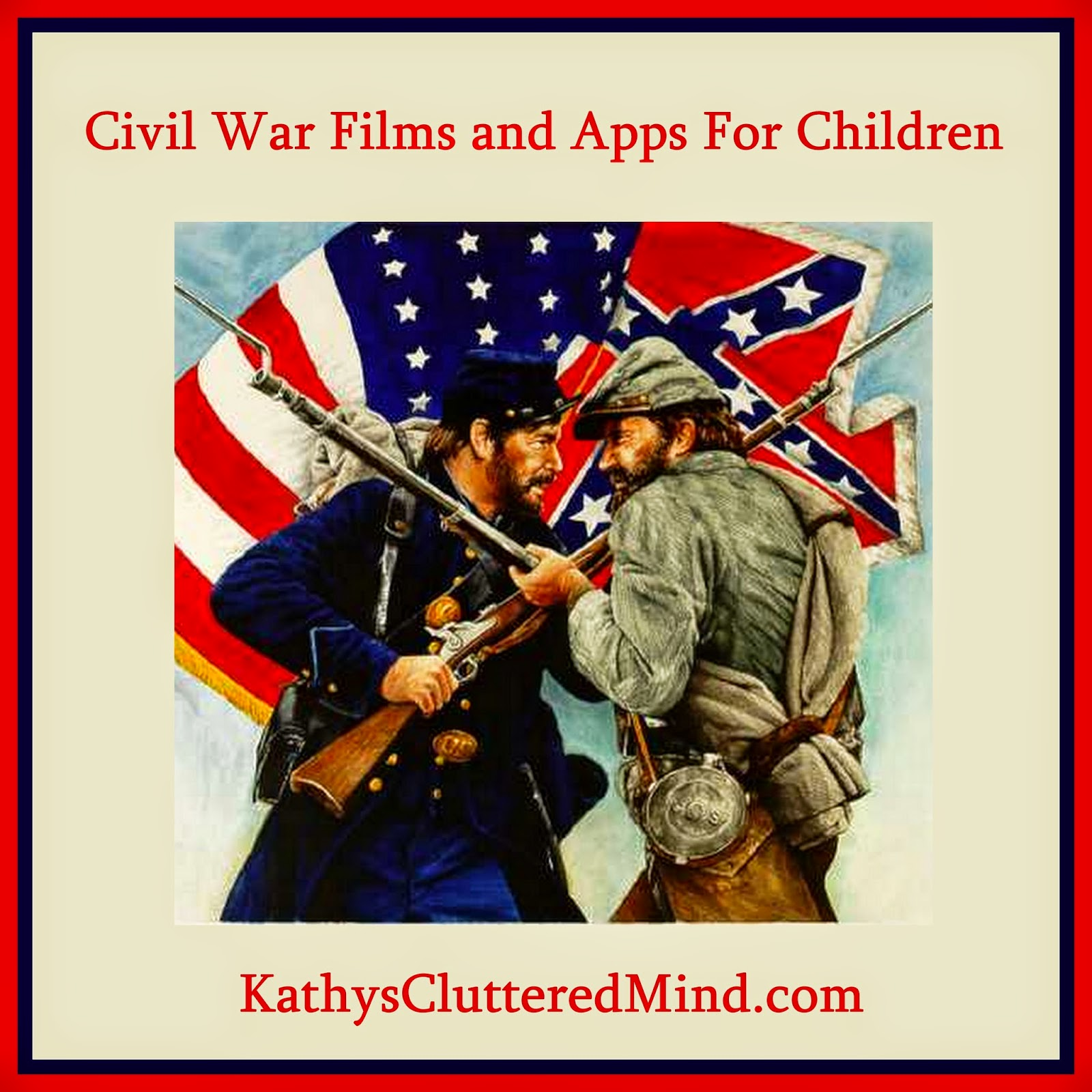 Kathys Cluttered Mind: Civil War Films and Apps For Children [ 1600 x 1600 Pixel ]