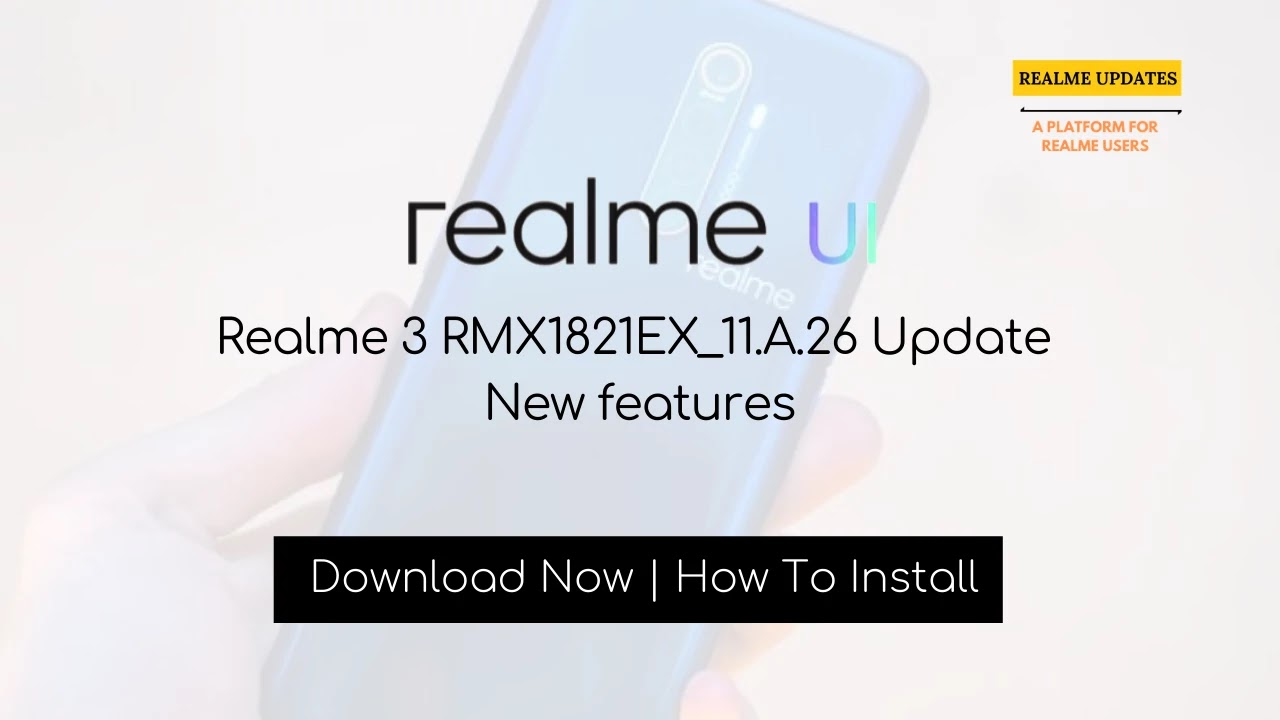 Realme 3 March 2020 Security Patch Update Adds WiFi Calling (VoWiFi) Feature & Much More [RMX1821EX_11.A.26] - Realme Updates