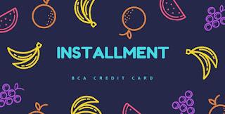 Cicilan Kartu Kredit BCA 2019:
