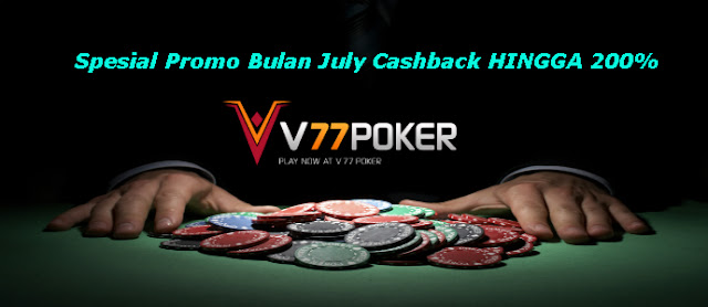 Speiasl Promo Bulan July Cashback HINGGA 200%