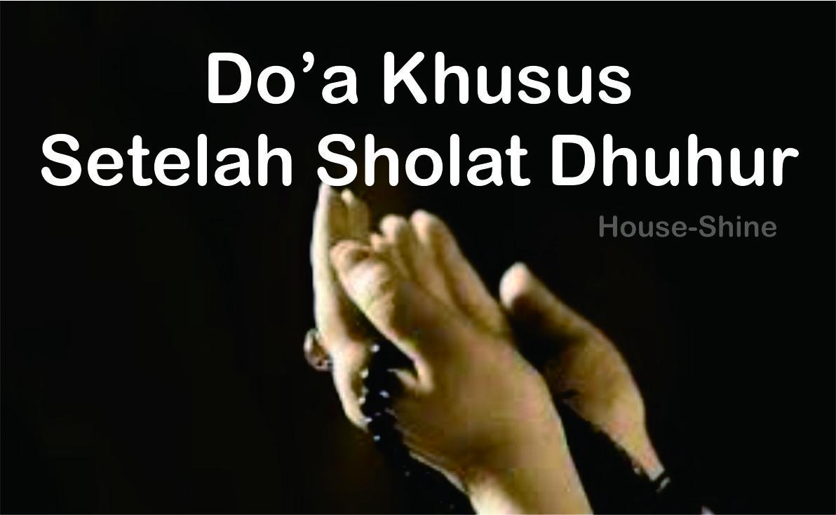 Doa Khusus Setelah Sholat Dhuhur
