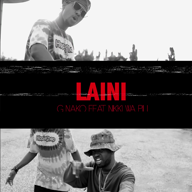 G Nako - Laini Feat. Nikki Wa Pili & Joh Makini | Download