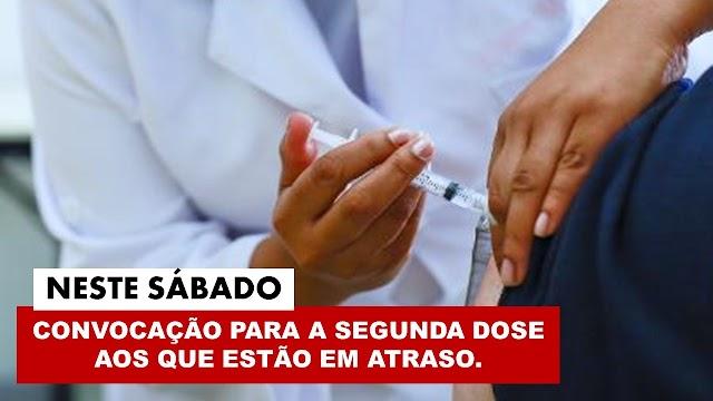 Secretaria de Saúde convoca aos que estão com a 2ª dose da vacina contra Covid-19 em atraso.