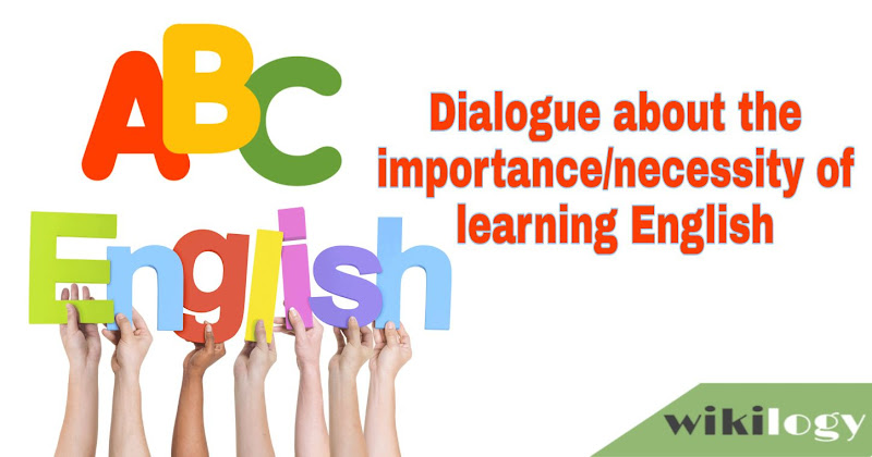 Dialogue about the importance necessity of learning English