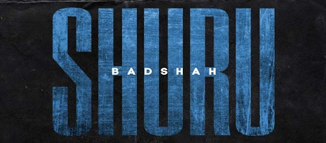 SHURU LYRICS – BADSHAH