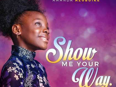 Amanda azubuike - show me your way