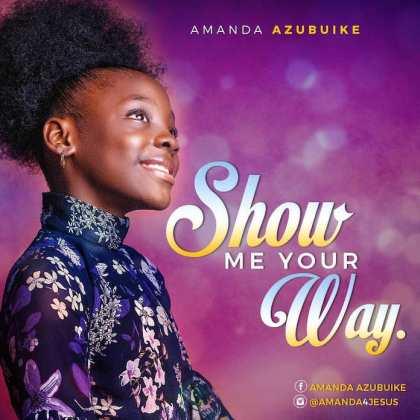 Amanda azubuike - show me your way