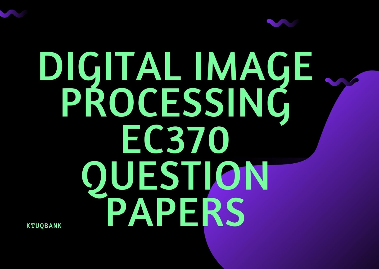 Digital Image Processing | EC370 | Question Papers (2015 batch)