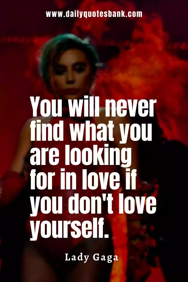 Lady Gaga Quotes Thought That Will Inspiring Your Life