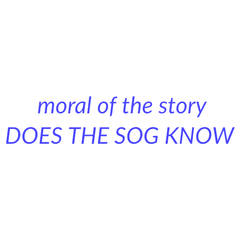 inspirational moral stories | moral of the story | DOES THE SOG KNOW