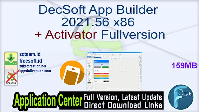DecSoft App Builder 2021.56 x86 + Activator Fullversion