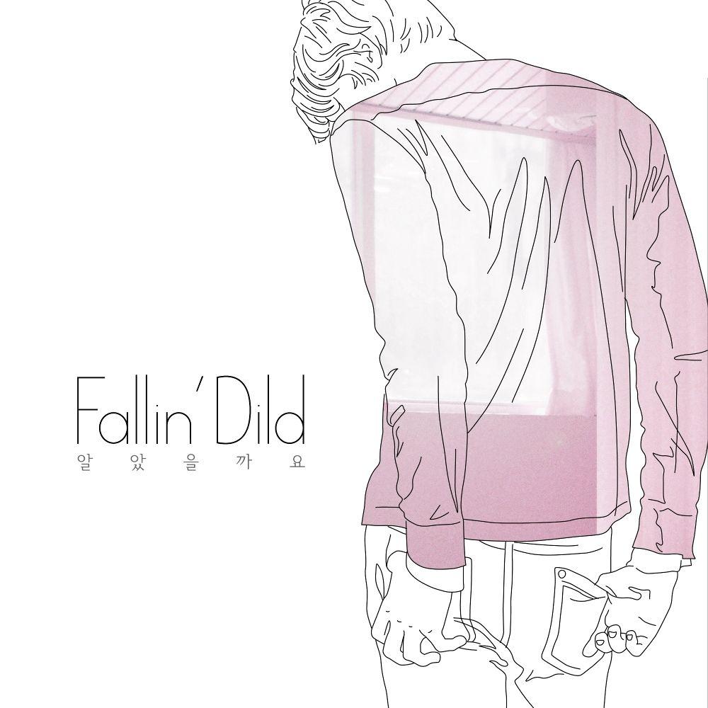 Fallin` Dild – 알았을까요 – Single