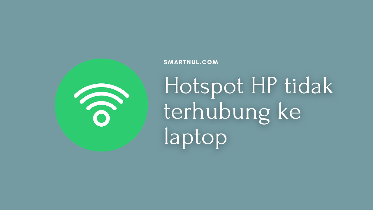 hotspot hp tidak bisa tersambung ke laptop